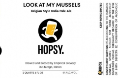 Empirical Brewery - Hopsy. Look At My Mussels Belgian Style India Pale Ale