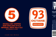 93 Octane Brewery - 5 Double Dry Hopped New England Style Imperial India Pale Ale With Mosaic & Citra