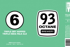 93 Octane Brewery - 6 Triple Dry Hopped Triple India Pale Ale