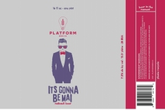Platform Beer Co. - Its Gonna Be Mai