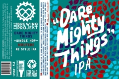 The Brewing Projekt - Dare Mighty Things IPA